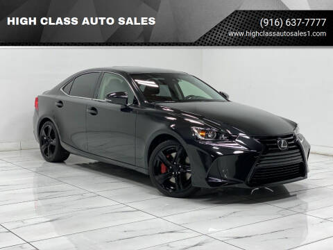 2017 Lexus IS 200t for sale at HIGH CLASS AUTO SALES in Rancho Cordova CA