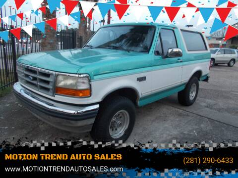 1994 Ford Bronco for sale at MOTION TREND AUTO SALES in Tomball TX