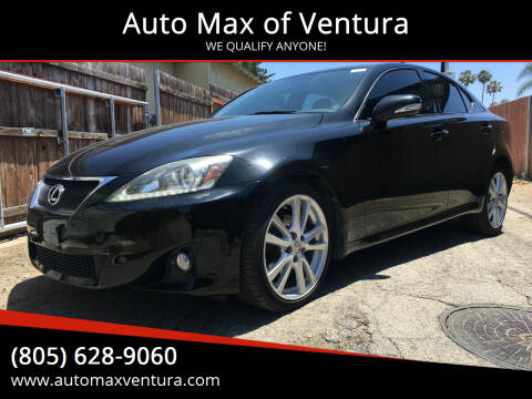 2012 Lexus IS 250 for sale at Auto Max of Ventura in Ventura CA