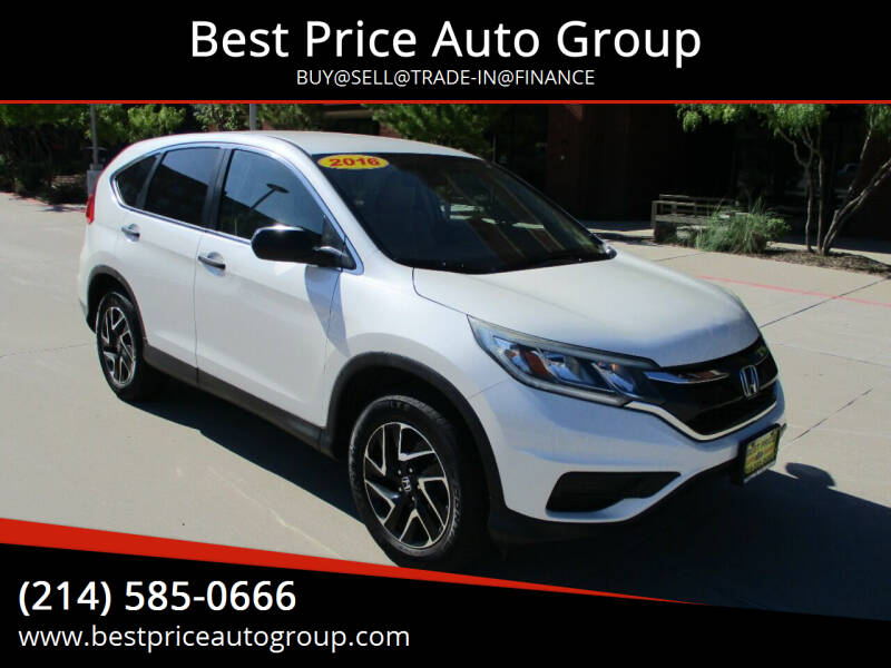 2016 Honda CR-V for sale at Best Price Auto Group in Mckinney TX