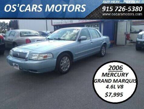 2006 Mercury Grand Marquis for sale at Os'Cars Motors in El Paso TX