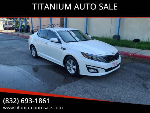 2015 Kia Optima for sale at TITANIUM AUTO SALE in Houston TX