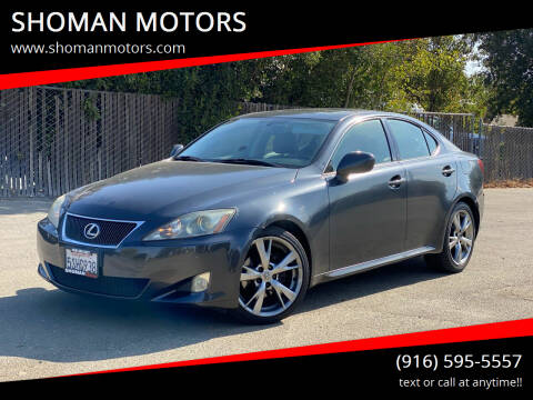 2006 Lexus IS 250 for sale at SHOMAN MOTORS in Davis CA