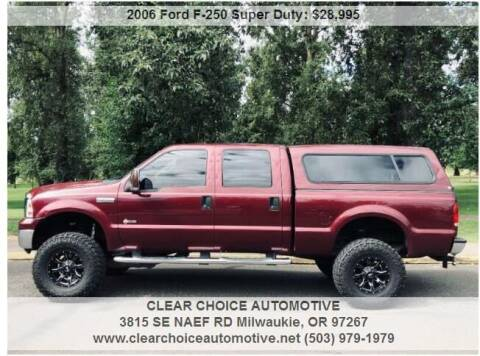 2006 Ford F-250 Super Duty for sale at CLEAR CHOICE AUTOMOTIVE in Milwaukie OR