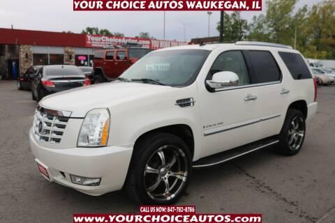 2007 Cadillac Escalade for sale at Your Choice Autos - Waukegan in Waukegan IL
