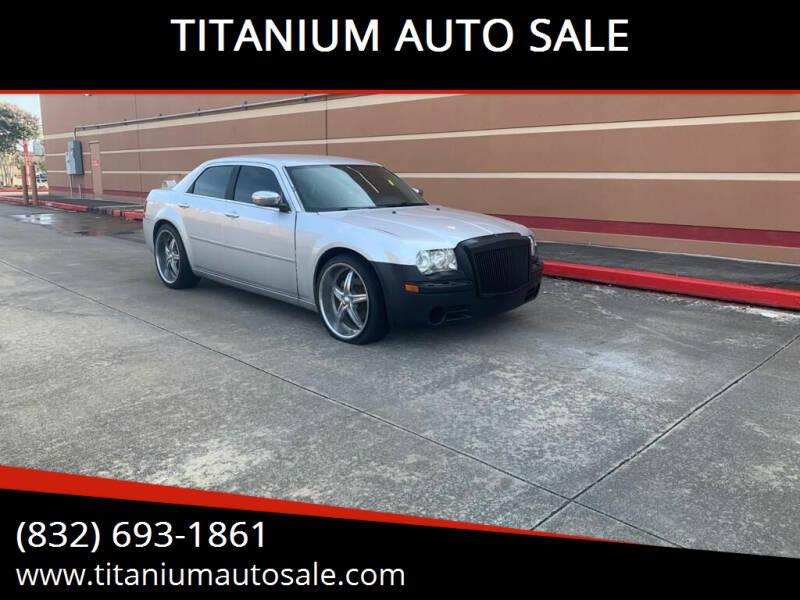 2006 Chrysler 300 for sale at TITANIUM AUTO SALE in Houston TX