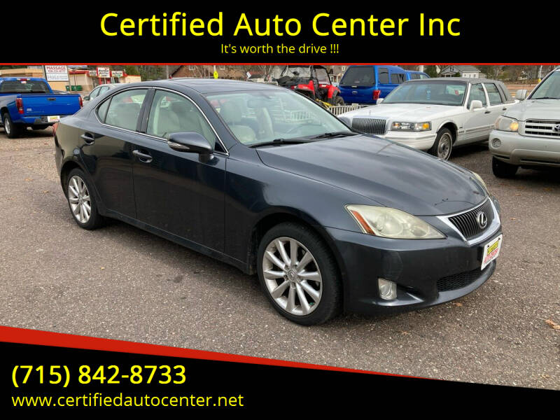 2009 Lexus IS 250 for sale at Certified Auto Center Inc in Wausau WI