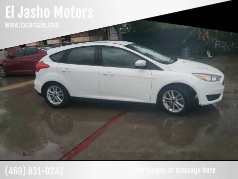 2016 Ford Focus for sale at El Jasho Motors in Grand Prairie TX