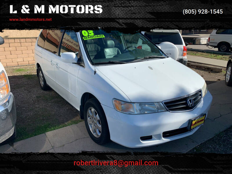 2003 Honda Odyssey for sale at L & M MOTORS in Santa Maria CA