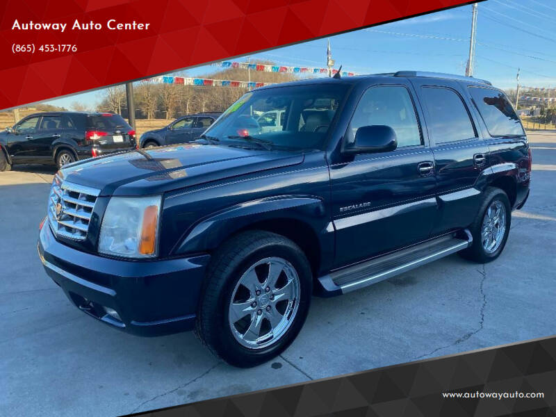 2006 Cadillac Escalade for sale at Autoway Auto Center in Sevierville TN
