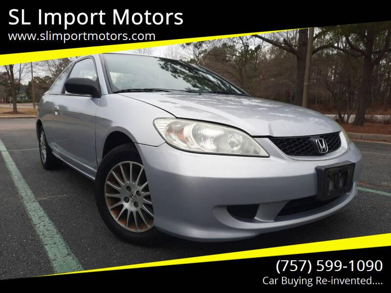 2005 Honda Civic for sale at SL Import Motors in Newport News VA