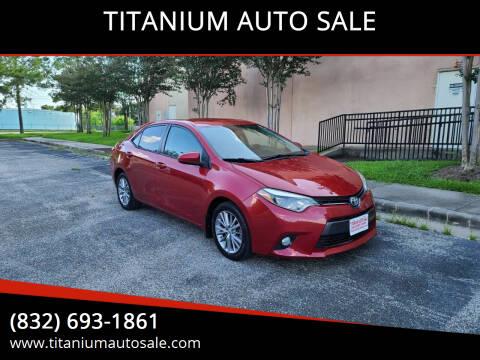 2015 Toyota Corolla for sale at TITANIUM AUTO SALE in Houston TX