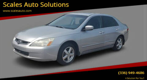 2003 Honda Accord for sale at Scales Auto Solutions in Madison NC