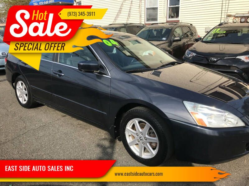 2004 Honda Accord for sale at EAST SIDE AUTO SALES INC in Paterson NJ
