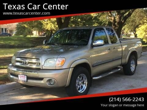 2005 Toyota Tundra for sale at Texas Car Center in Dallas TX