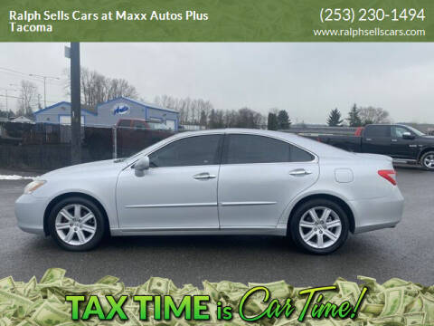2007 Lexus ES 350 for sale at Ralph Sells Cars at Maxx Autos Plus Tacoma in Tacoma WA