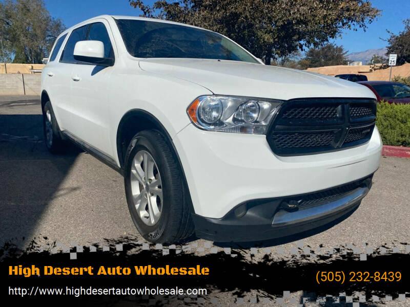 2013 Dodge Durango for sale at High Desert Auto Wholesale in Albuquerque NM