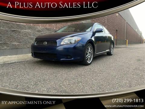 2007 Scion tC for sale at A Plus Auto Sales LLC in Denver CO