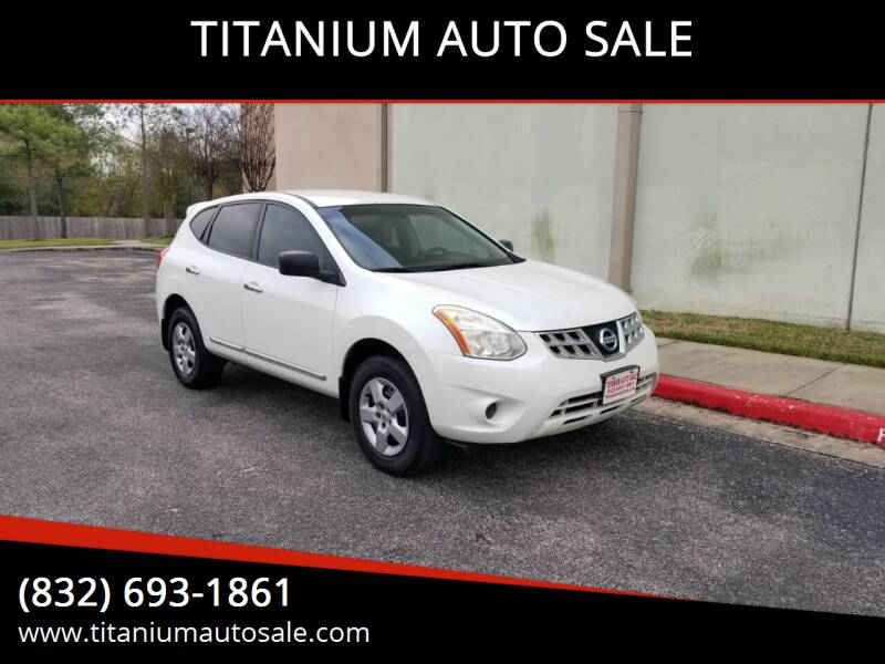 2011 Nissan Rogue for sale at TITANIUM AUTO SALE in Houston TX