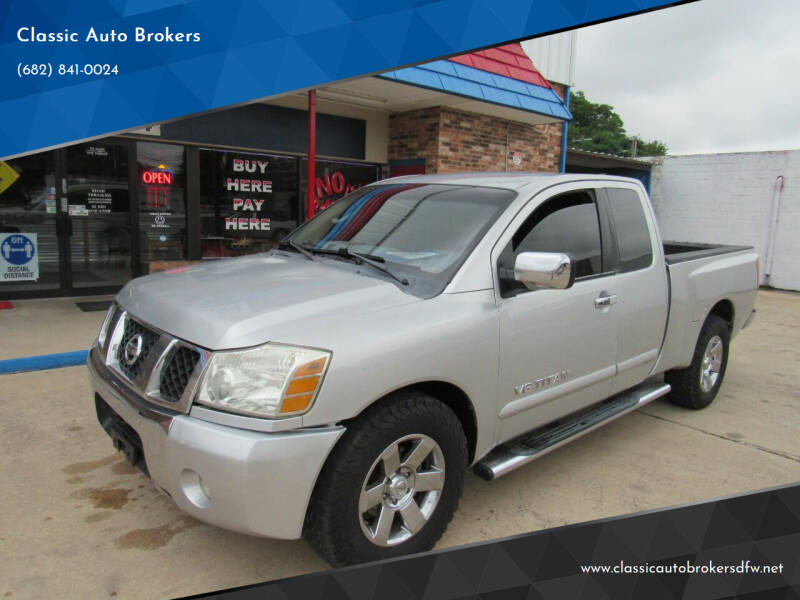 2005 Nissan Titan for sale at Classic Auto Brokers in Haltom City TX