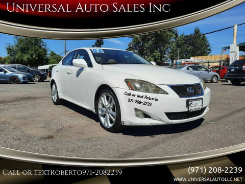 2006 Lexus IS 250 for sale at Universal Auto Sales Inc in Salem OR