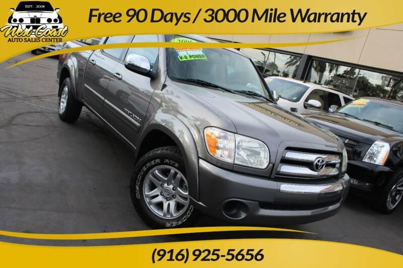 2006 Toyota Tundra for sale at West Coast Auto Sales Center in Sacramento CA