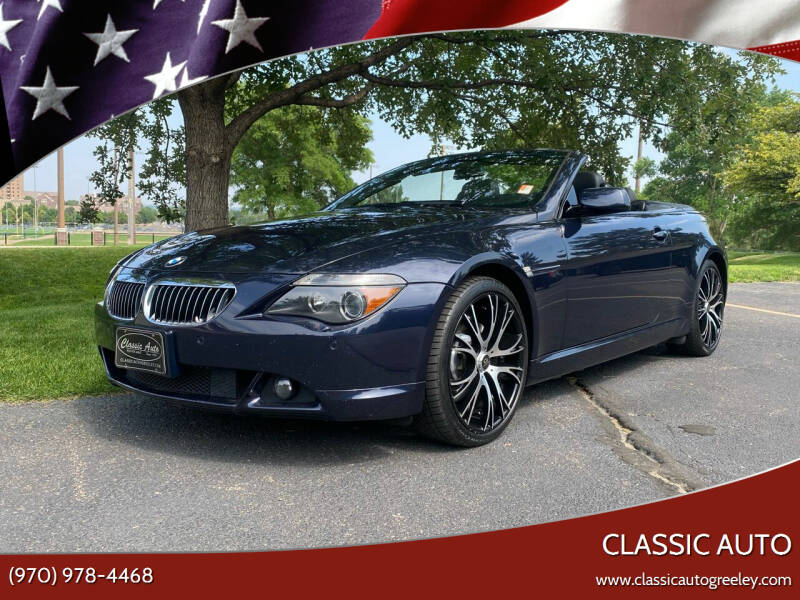 2006 BMW 6 Series for sale at Classic Auto in Greeley CO