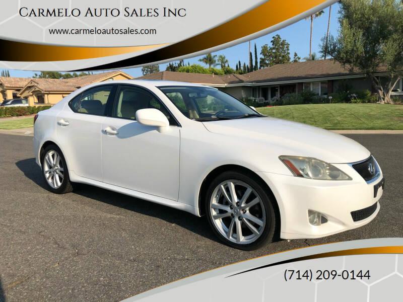 2007 Lexus IS 250 for sale at Carmelo Auto Sales Inc in Orange CA