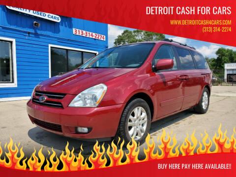 2007 Kia Sedona for sale at Detroit Cash for Cars in Warren MI
