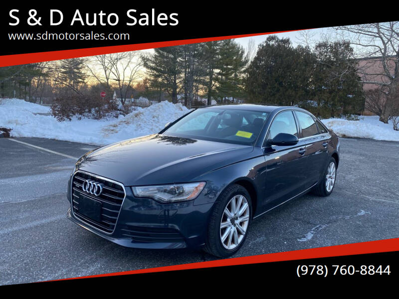 2013 Audi A6 for sale at S & D Auto Sales in Maynard MA