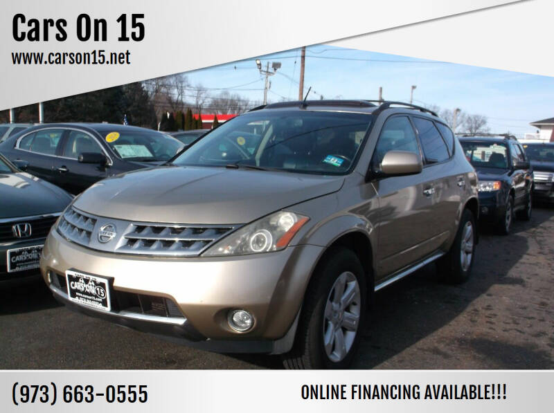 2007 Nissan Murano for sale at Cars On 15 in Lake Hopatcong NJ