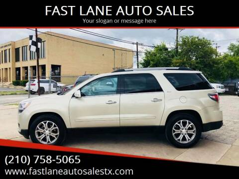 2013 GMC Acadia for sale at FAST LANE AUTO SALES in San Antonio TX