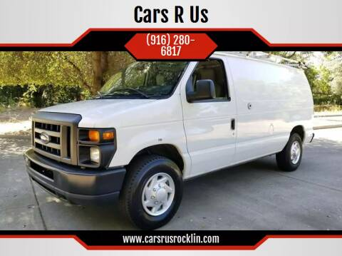 2010 Ford E-Series Cargo for sale at Cars R Us in Rocklin CA