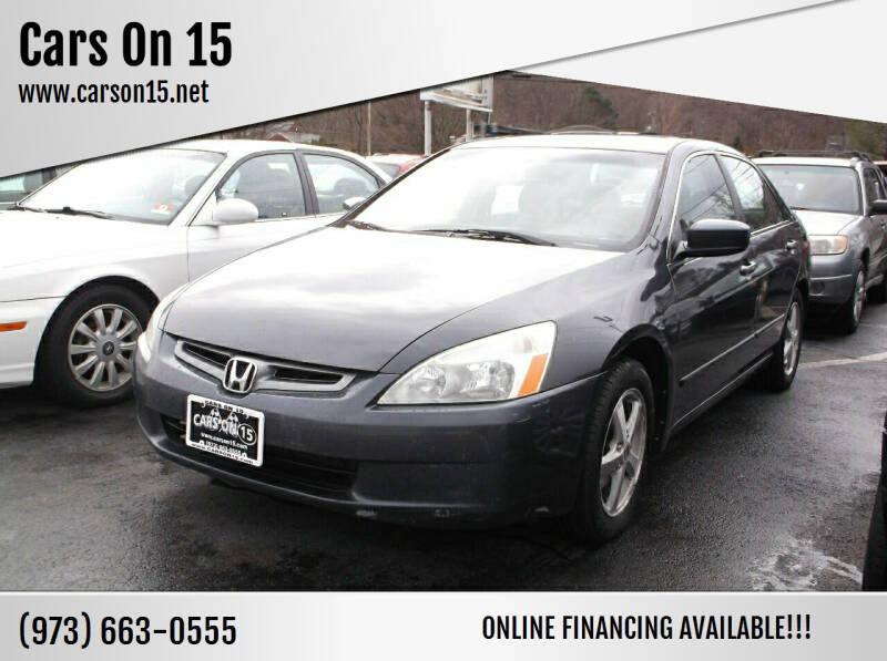 2004 Honda Accord for sale at Cars On 15 in Lake Hopatcong NJ