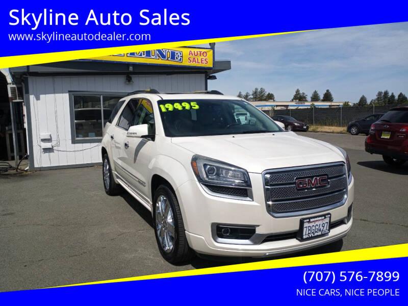 2014 GMC Acadia for sale at Skyline Auto Sales in Santa Rosa CA