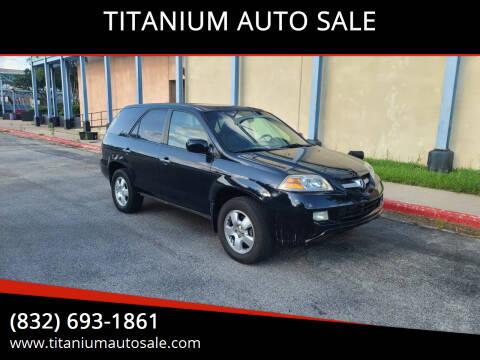 2006 Acura MDX for sale at TITANIUM AUTO SALE in Houston TX