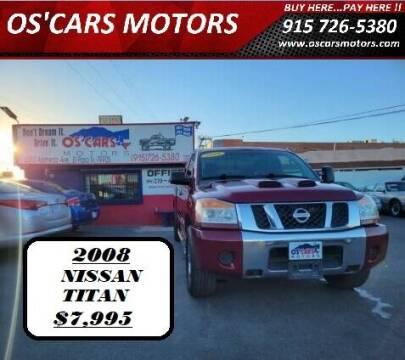 2008 Nissan Titan for sale at Os'Cars Motors in El Paso TX