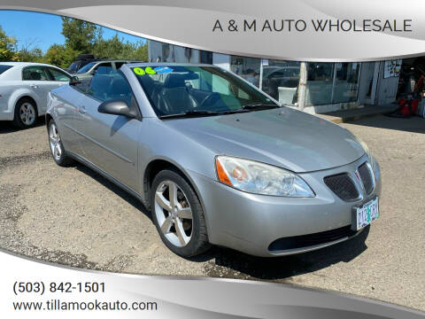 2006 Pontiac G6 for sale at A & M Auto Wholesale in Tillamook OR