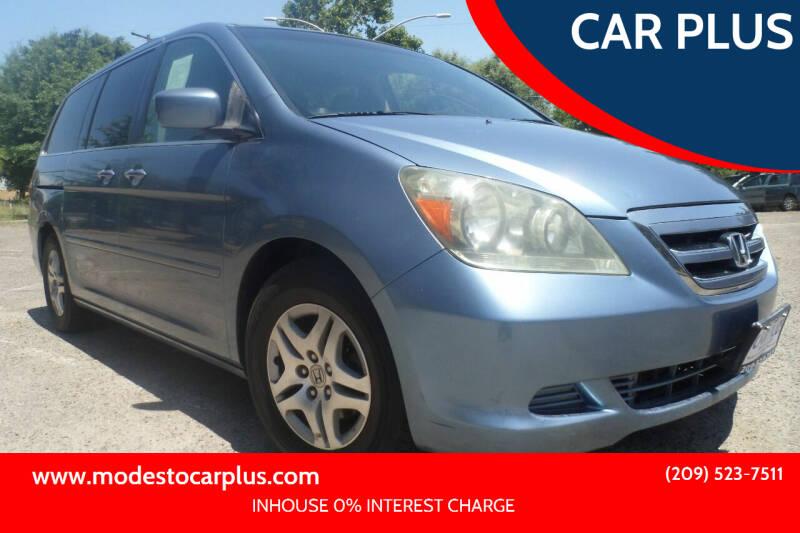 2007 Honda Odyssey for sale at CAR PLUS in Modesto CA