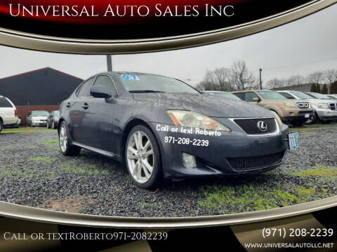 2007 Lexus IS 250 for sale at Universal Auto Sales Inc in Salem OR
