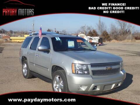 2011 Chevrolet Tahoe for sale at Payday Motors in Wichita And Topeka KS