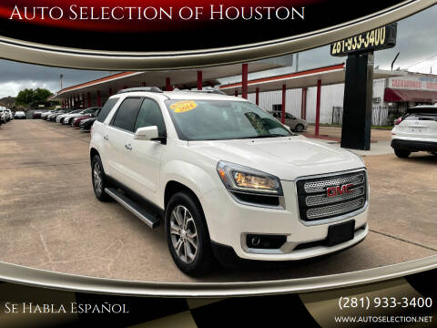 2014 GMC Acadia for sale at Auto Selection of Houston in Houston TX