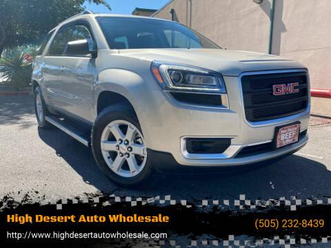 2015 GMC Acadia for sale at High Desert Auto Wholesale in Albuquerque NM