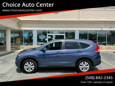 2013 Honda CR-V for sale at Choice Auto Center in Shrewsbury MA