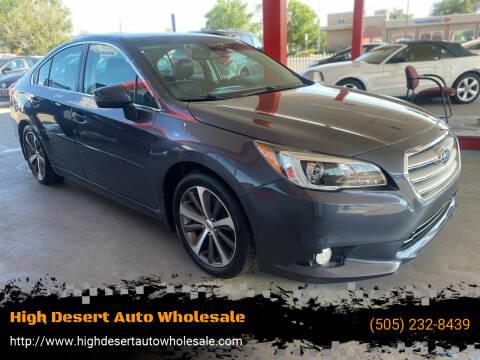 2016 Subaru Legacy for sale at High Desert Auto Wholesale in Albuquerque NM