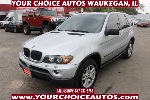 2006 BMW X5 for sale at Your Choice Autos - Waukegan in Waukegan IL