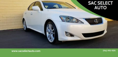 2007 Lexus IS 250 for sale at SAC SELECT AUTO in Sacramento CA