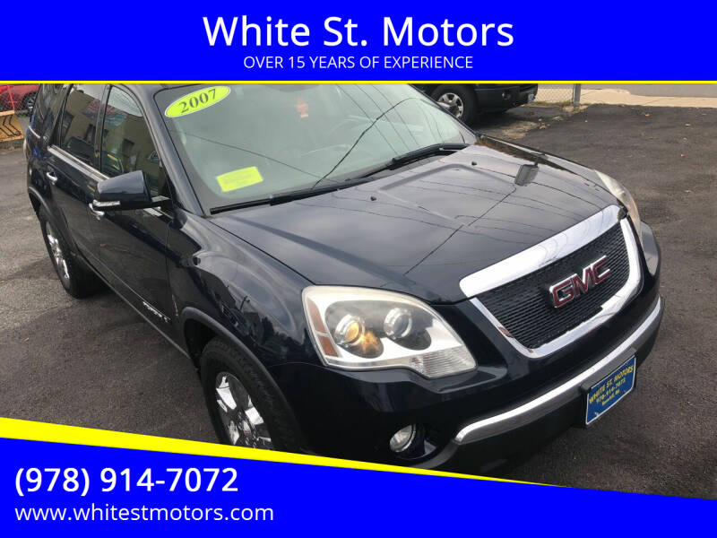 2007 GMC Acadia for sale at White St. Motors in Haverhill MA