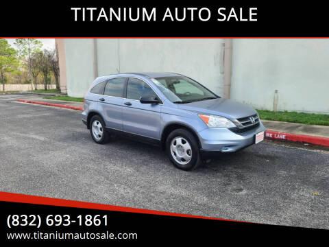 2011 Honda CR-V for sale at TITANIUM AUTO SALE in Houston TX