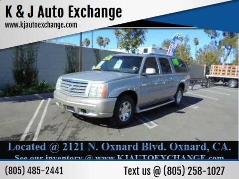 2004 Cadillac Escalade ESV for sale at K & J Auto Exchange in Santa Paula CA
